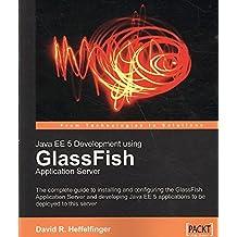 [(Java EE 5 Development Using GlassFish Application Server)] [By (author) Dan Renfroe ] published on (September, 2007)