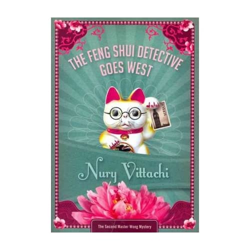 Vittachi, Nury [ The Feng Shui Detective Goes West (Master Wong Mysteries) - Greenlight ] [ THE FENG SHUI DETECTIVE GOES WEST (MASTER WONG MYSTERIES) - GREENLIGHT ] Nov - 2011 { Paperback }