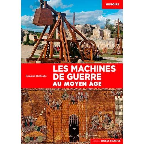 Les machines de guerre au Moyen-Âge