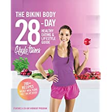 The Bikini Body Diet 28-Day Plan: All the Meals. All the Moves