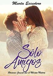 Sólo Amigos: Romance Juvenil con el Músico Motero (Novela de Romance Juvenil y Erótica)