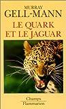 Le Quark et le Jaguar - Voyage au coeur du simple et du complexe