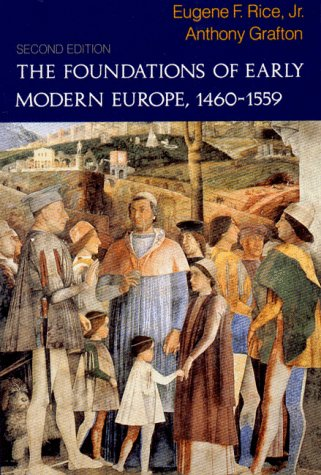 The Foundations of Early Modern Europe: 1460-1559 (The Norton History of Modern Europe)