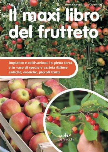 il-maxi-libro-del-frutteto-impianto-e-coltivazione-in-piena-terra-e-in-vaso-di-specie-e-varieta-diff
