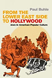 [( From the Lower East Side to Hollywood: Jews in American Popular Culture )] [by: Paul Buhle] [Jun-2004]