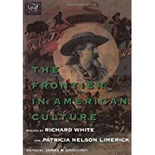 The Frontier in American Culture by Richard White (1994-10-17)