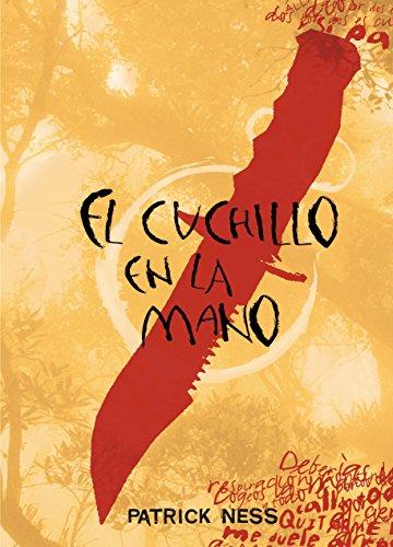 Descargar Libro El cuchillo en la mano (El Caos Andante/ Chaos Walking) de Patrick Ness