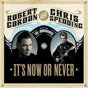 Robert Gordon & Chris Spedding -  It`s Now Or Never