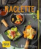 Raclette: Das brutzelt so schön (GU KüchenRatgeber) (German Edition)