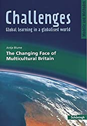 Challenges - Global learning in a globalised world. Modelle und Methoden für den Englischunterricht: Challenges: The Changing Face of Multicultural Britain