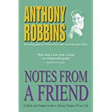 Notes from a Friend: A Quick and Simple Guide to Taking Charge of Your Life by Robbins, Anthony (2001) Paperback