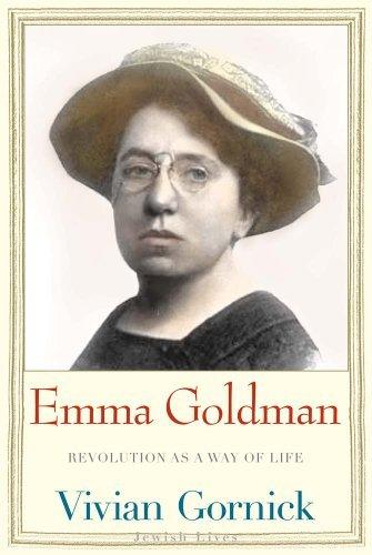 Emma Goldman: Revolution as a Way of Life (Jewish Lives) by Vivian Gornick (2013-09-24)