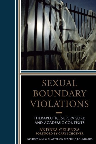 Sexual Boundary Violations: Therapeutic, Supervisory, and Academic Contexts by Celenza, Andrea (2011) Paperback
