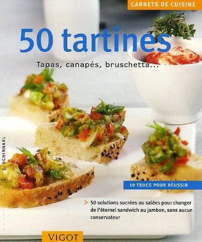 50 Tartines : Tapas, canapés, bruschetta.