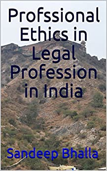 Profssional Ethics in Legal Profession in India by [Bhalla, Sandeep]