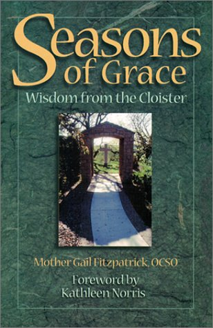 Seasons of Grace: Wisdom from the Cloister