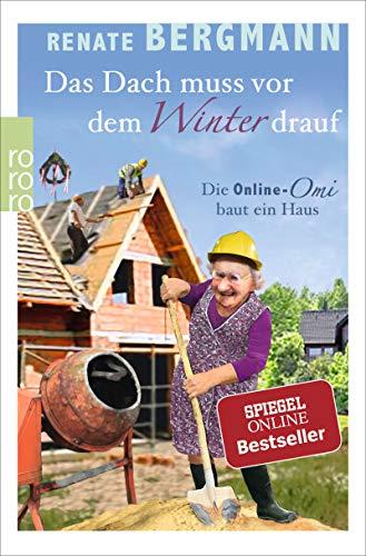 Das Dach muss vor dem Winter drauf - Die Online-Omi baut ein Haus
