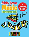 Kids Love Their Music Instruments! a Coloring Book