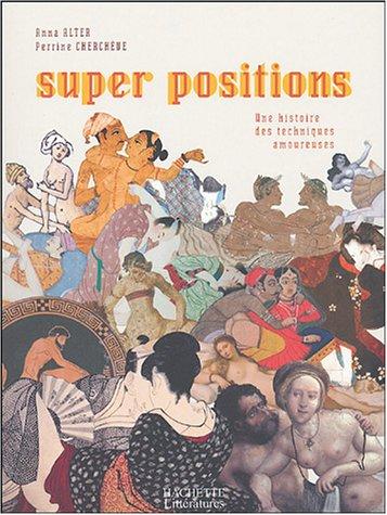 Super positions : Une histoire des techniques amoureuses