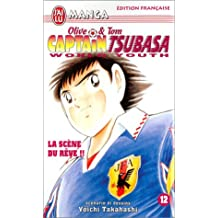 Olive & Tom, Captain Tsubasa World Youth, tome 12 : La Scène du rêve !!