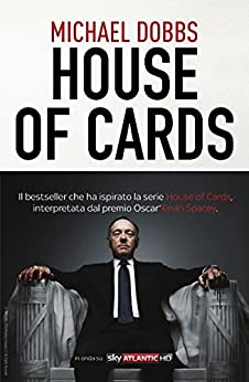 House of cards di [Dobbs, Michael]