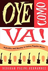 Oye Como Va!: Hybridity and Identity in Latino Popular Music by Deborah Pacini Hernandez (2009-12-07)