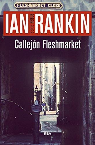 Callejón Fleshmarket: Serie John Rebus XV (NOVELA POLICÍACA BIB)