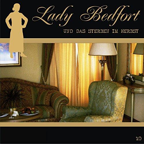 Das Sterben im Herbst (Lady Bedfort 10) (Sterben Lady)