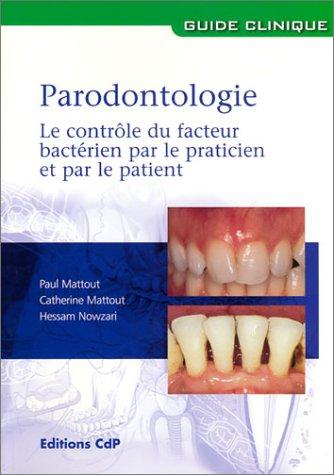 Parodontologie : Le Contrôle du facteur bactérien par le practicien et par le patient