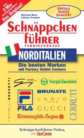 Marken Factory Outlet (Schnäppchenführer Norditalien. Die besten Marken. Mit Factory Outlet Centern)
