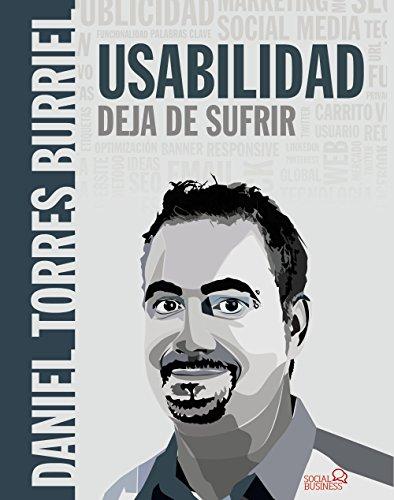 Usabilidad. Deja de sufrir (Social Media) por Daniel Torres Burriel