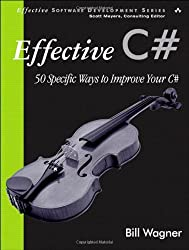 Effective C#: 50 Specific Ways to Improve Your C#