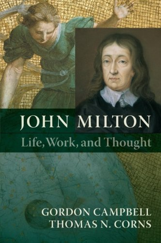 John Milton: Life, Work, and Thought 1st edition by Campbell, Gordon, Corns, Thomas N. (2010) Paperback