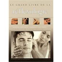 Le grand livre de la réflexologie