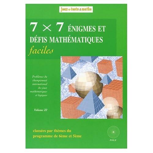 7x7 Énigmes et défis mathématiques faciles (6e-5e)