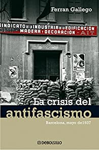La crisis del antifascismo par Gallego