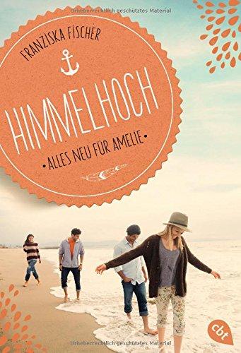 Himmelhoch - Alles neu für Amelie (Die Himmelhoch-Reihe, Band 1)