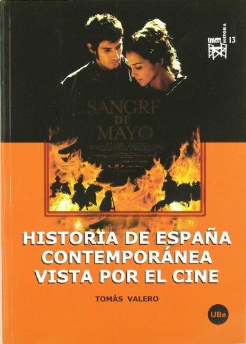 Historia de España contemporánea vista por el cine (FILM-HISTORIA) por Tomás Valero Martínez