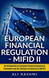 #7: European Financial Regulation - MiFID II: An Introduction to European Financial Regulatory Framework and Key Changes introduced by MiFID II