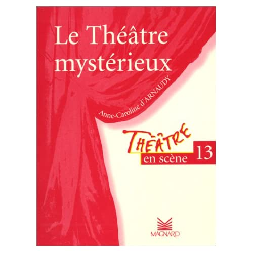 Théâtre en scène, numéro 13 : 'Le Théâtre mystérieux'