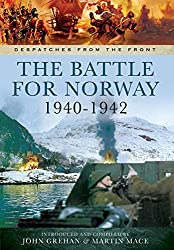 The Battle for Norway 1940 - 1942 (Despatches from the Front)