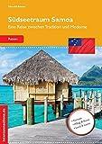 Südseetraum Samoa: Eine Reise zwischen Tradition und Moderne (Reisetops) - Harald Arens
