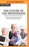 The Future of the Professions: How Technology...