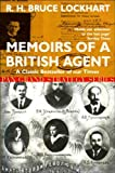Memoirs of a British Agent - Being an account of the author's early life in many lands and of his official mission to Moscow in 1918