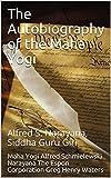 The Autobiography of the Maha Yogi: Alfred S. Narayana, Siddha Guru Giri (Spiritual Yoga Book 1) (English Edition)
