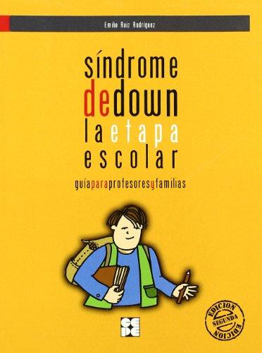 Síndrome de Down. La etapa escolar: Guía para profesores y familias (Padres y educadores especializados) por Emilio Ruíz Rodríguez
