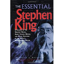 The Essential Stephen King: The Greatest Novels, Short Stories, Movies and Other Creations of the World's Most Popular Writer
