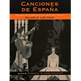 Low Voice: Songs of Nineteenth-Century Spain (Canciones de Espana: Songs Of Nineteenth-Century Spain)