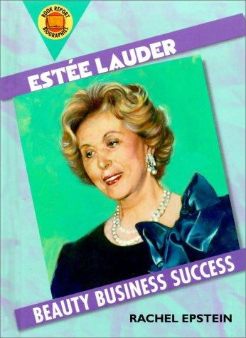 estee-lauder-beauty-business-success-book-report-biographies