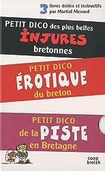 Petits dicos en breton : Coffret 3 volumes : Petit dico des plus belles injures bretonnes ; Petit dico érotique du breton ; Petit dico de la piste en Bretagne